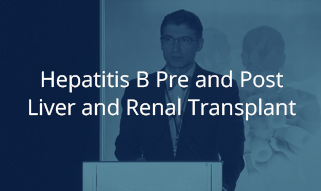 Hepatitis B Pre and Post Liver and Renal Transplant